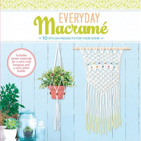Everyday Macrame Kit: 10 Stylish Projects for Your Home (Macrame Book)