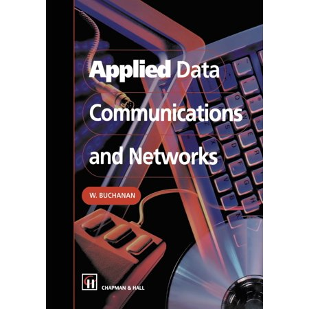 Applied Data Communications and Networks - eBook (Introduction To Computer Networks And Data Communications)