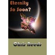 Eternity So Soon? - eBook