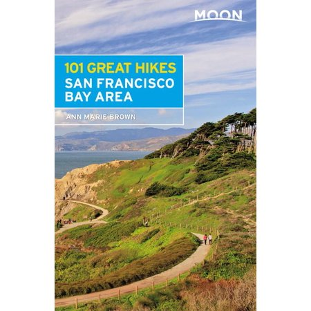 Moon 101 Great Hikes San Francisco Bay Area - Paperback Great Outdoors Bay