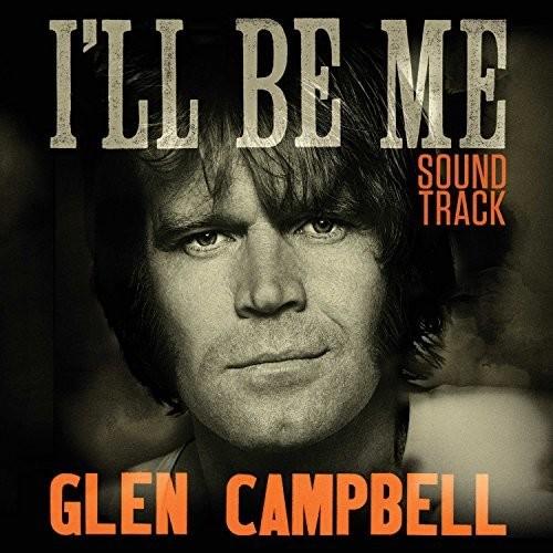 Glen Campbell I'Ll Be Me Soundtrack / O.S.T. (Vinyl)