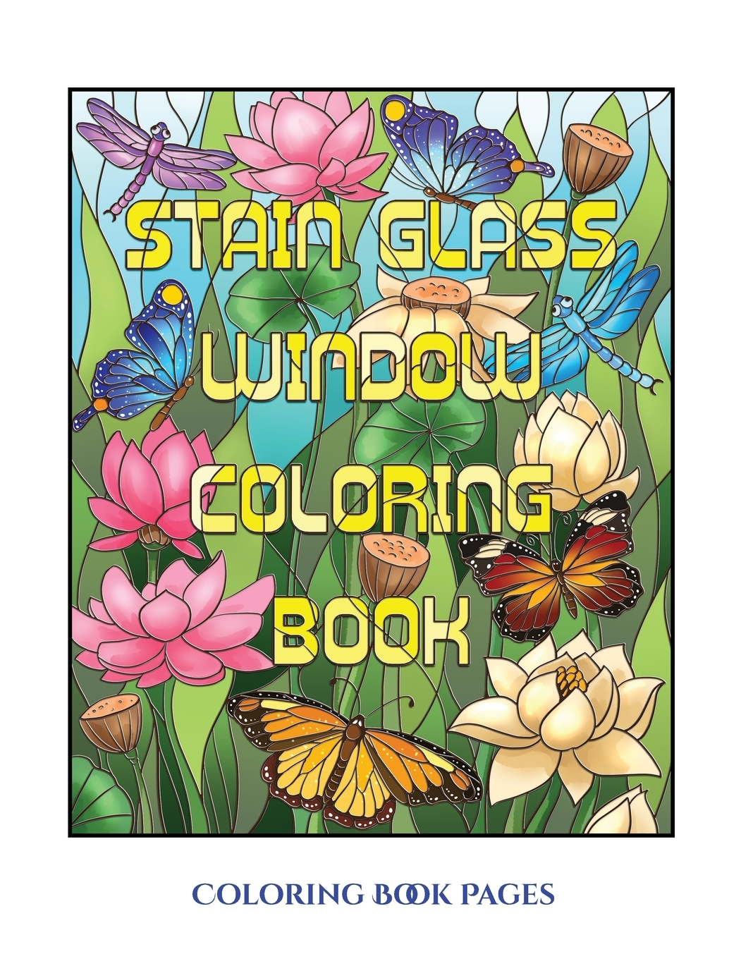 Coloring Book Pages (Stain Glass Window Coloring Book): Advanced Coloring ( Colouring) Books For Adults With 50 Coloring Pages: Stain Glass Window Coloring  Book (Adult Colouring (Coloring) Books) (Pape - Walmart.com - Walmart.com