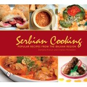 Serbian Cooking : Popular Recipes from the Balkan Region