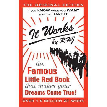 It Works: The Original Edition : The Famous Little Red Book That Makes Your Dreams Come True (It Works Famous Little Red Book)