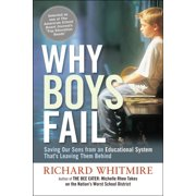 Why Boys Fail: Saving Our Sons from an Educational System That's Leaving Them Behind (Paperback)