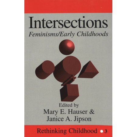 Intersections  Feminisms Early Childhoods  Rethinking Childhood   Paperback