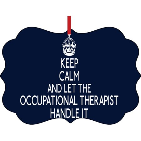 Keep Calm and Let The Occupational Therapist Handle It Gift Appreciation Elegant Aluminum Semigloss Christmas Ornament Tree Decoration - Unique Modern Novelty Tree Décor Favors ()