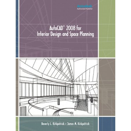 AutoCAD 2008 for Interior Design and Space Planning by Beverly L