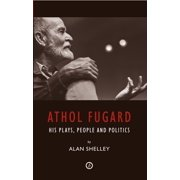Athol Fugard: His Plays, People and Politics - eBook