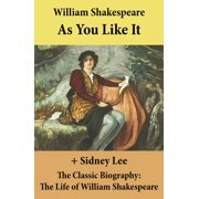 As You Like It (The Unabridged Play) + The Classic Biography: The Life of William Shakespeare - eBook