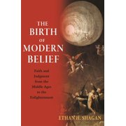 The Birth of Modern Belief (Hardcover)