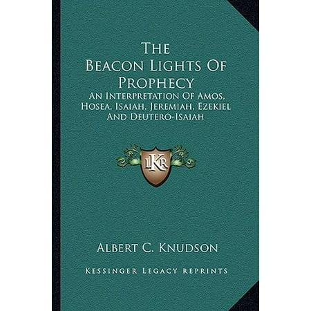 The Beacon Lights of Prophecy : An Interpretation of Amos, Hosea, Isaiah, Jeremiah, Ezekiel and Deutero-Isaiah