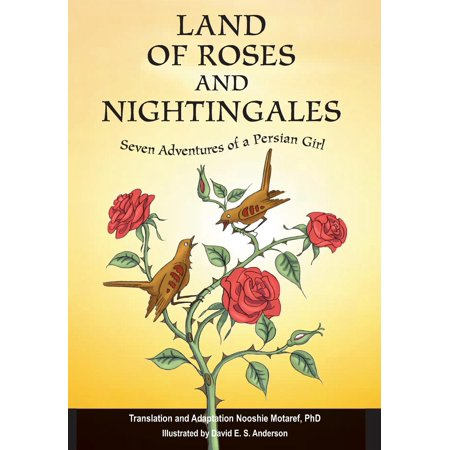 Land of Roses and Nightingales : Seven Adventures of a Persian Girl