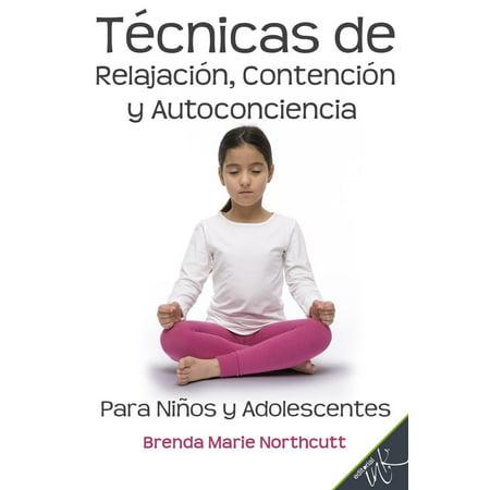Técnicas de relajación, contención y autoconciencia para niños y adolescentes - eBook