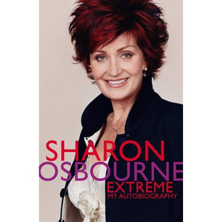 Sharon Osbourne Extreme - eBook ()