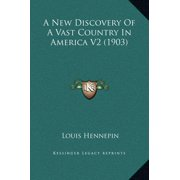 A New Discovery of a Vast Country in America V2 (1903)