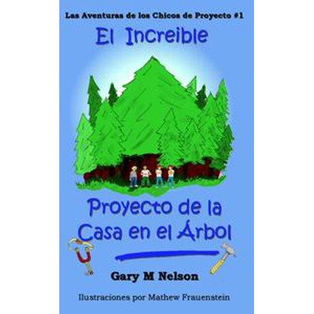 El Increible Proyecto de la Casa en el Árbol: Aventuras de Proyectos Juveniles #1 (Edición España) - eBook - Juegos De Decoracion De Casas En Halloween