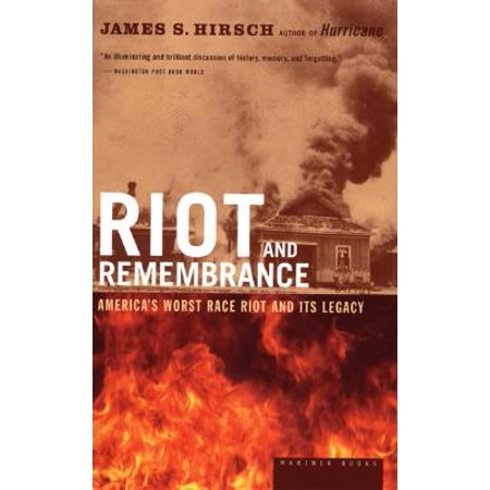 Riot and Remembrance : America's Worst Race Riot and Its (The Worst Prison Riot In Us History)