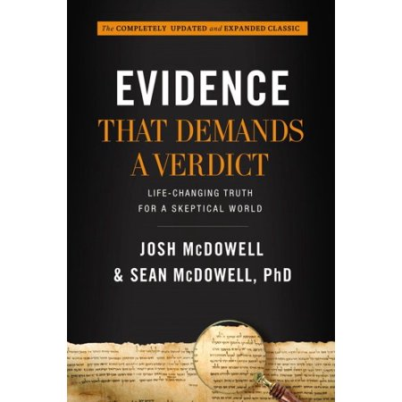 Evidence That Demands A Verdict   Life Changing Truth For A Skeptical World