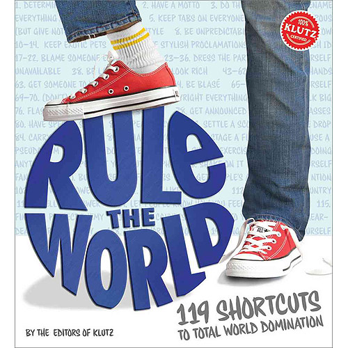 How to Rule the World: 119 Shortcuts to Total World Domination
