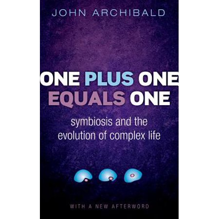 Equals Life (One Plus One Equals One : Symbiosis and the Evolution of Complex Life)