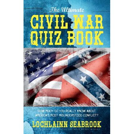 How Much Does Liquid Latex Cost (The Ultimate Civil War Quiz Book : How Much Do You Really Know about America's Most Misunderstood)
