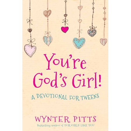 You're God's Girl! : A Devotional for Tweens (Unique Halloween Ideas For Tweens)