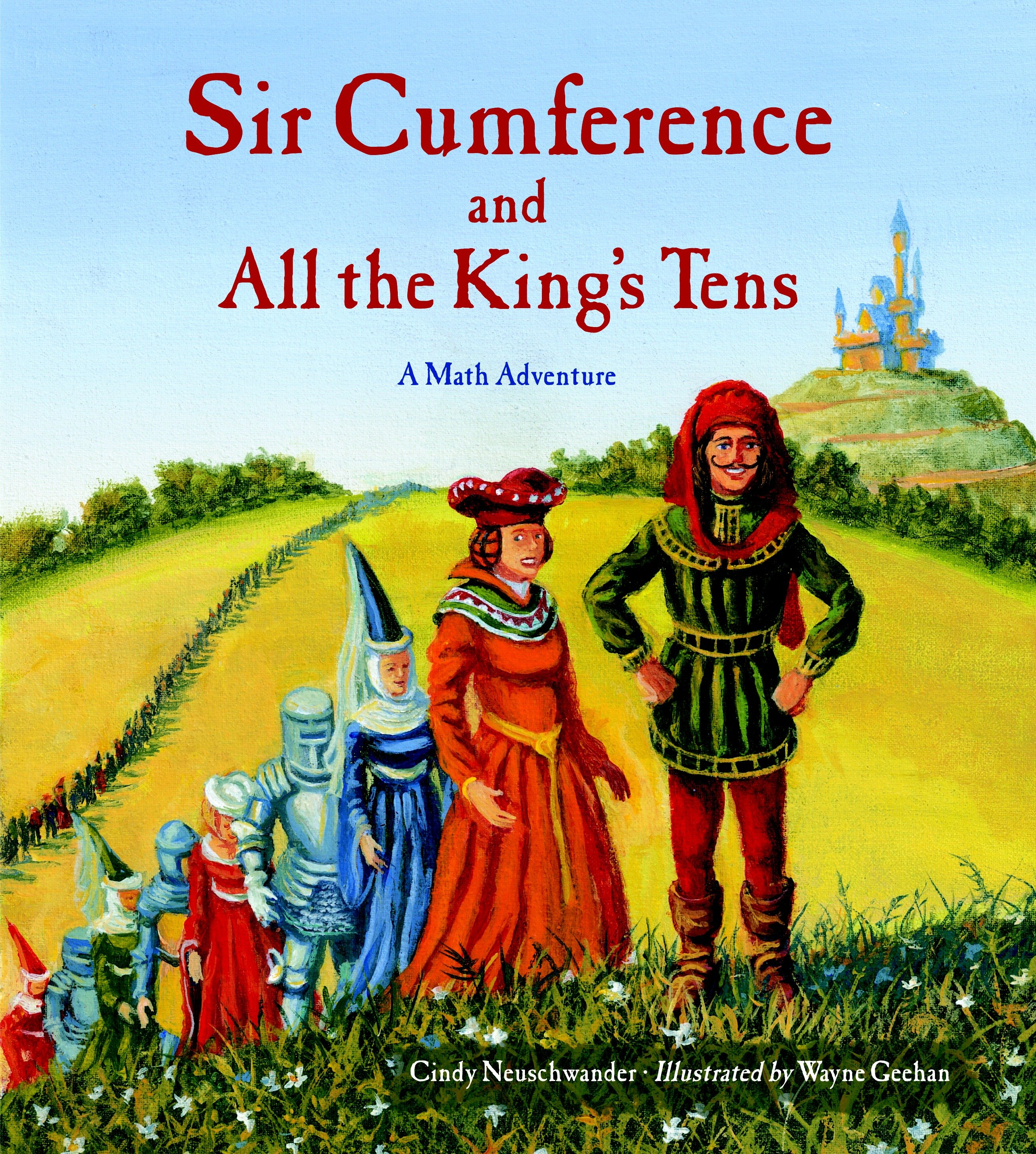 Charlesbridge Math Adventures (Paperback): Sir Cumference and All the King's Tens (Paperback)