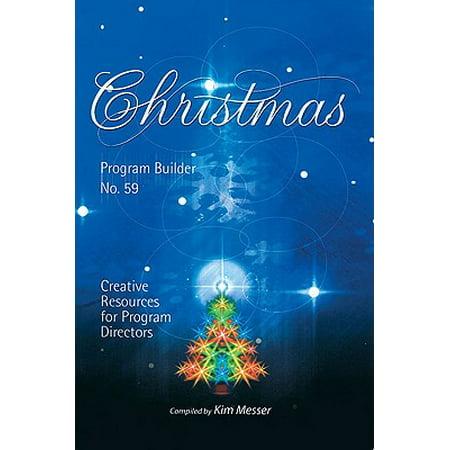 Christmas Program Builder No. 59 : Creative Resources for Program Directors