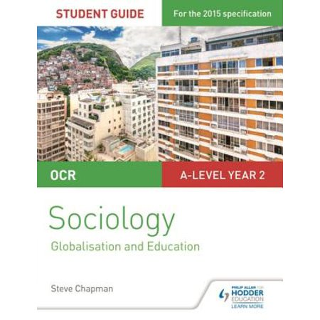 OCR A Level Sociology Student Guide 4: Debates: Globalisation and the digital social world; Education -