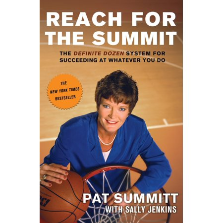 Pat Summitt Lady Vols (Reach for the Summit : The Definite Dozen System for Succeeding at Whatever You Do)
