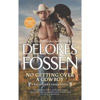 Wrangler's Creek Novel: No Getting Over a Cowboy: A Western Romance Novel (Paperback)