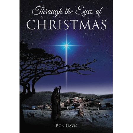 Through the Eyes of Christmas: Keys to Unlocking the Spirit of Christmas in Your Heart (Hardcover) ()
