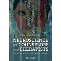 Neuroscience for Counselors and Therapists: Integrating the Sciences of the Mind and Brain (Paperback)