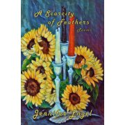 A Scarcity of Feathers (Paperback)
