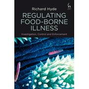 Regulating Food-Borne Illness : Investigation, Control and Enforcement