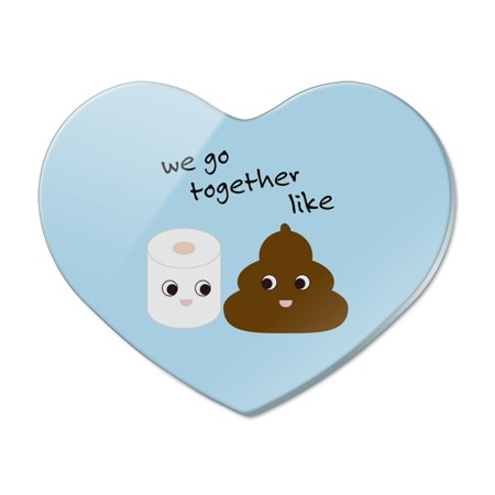Toilet Paper and Poop We Go Together Like Funny Emoji Friends Heart Acrylic Fridge Refrigerator Magnet - We Go Together Like