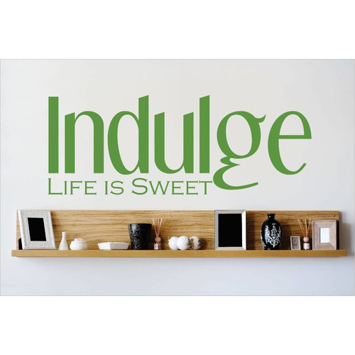 Design With Vinyl Indulge Life is Sweet Wall Decal