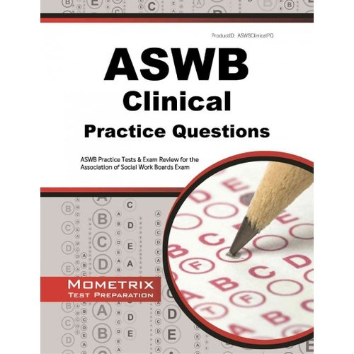 ASWB Clinical Exam Practice Questions: ASWB Practice Tests & Review for the Association of Social Work Boards Exam