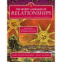 The Secret Language of Relationships : Your Complete Personology Guide to Any Relationship with Anyone