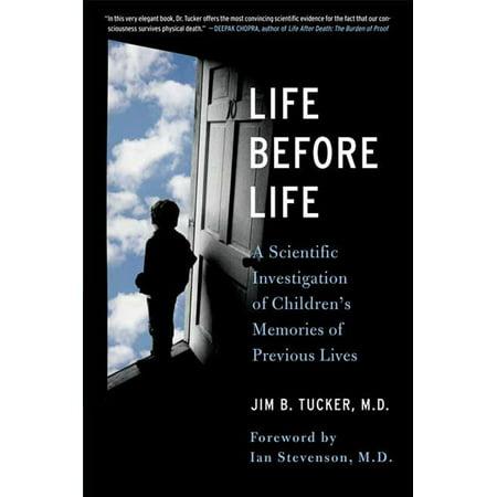 Life Before Life : Children's Memories of Previous