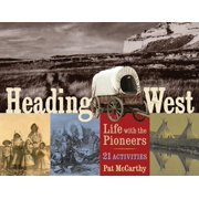 Heading West : Life with the Pioneers, 21 Activities