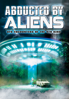 Abducted by Aliens: UFO Encounters of the 4th Kind (DVD) by Bayview/widowmaker