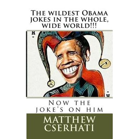 The Wildest Obama Jokes in the Whole, Wide - Halloween Obama Jokes