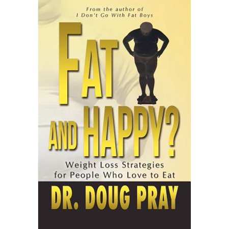 Fat and Happy? Weight Loss Strategies for People Who Love to Eat - Happy Halloween Fat People