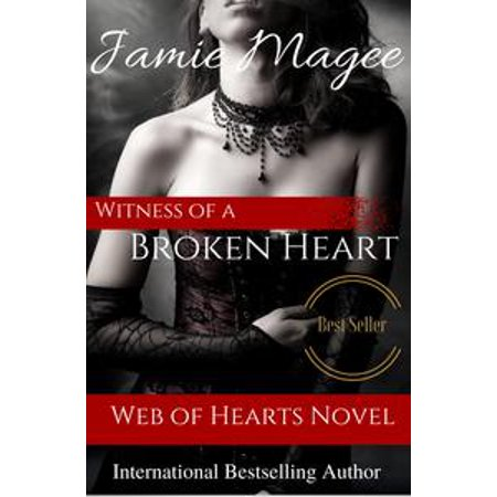 Witness of a Broken Heart: Web of Hearts and Souls #5 (See Book 2) - eBook