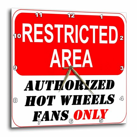3dRose Restricted Area Authorized Hot Wheels Fans Only sign, Wall Clock, 10 by (Sign Wall Clock)