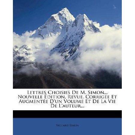 Lettres Choisies De M  Simon    Nouvelle Dition  Revue  Corrig E Et Augment E Dun Volume Et De La Vie De Lauteur