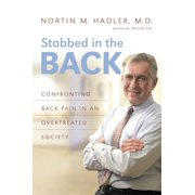 Stabbed in the Back: Confronting Back Pain in an Overtreated Society (Paperback)