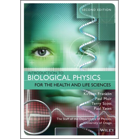 Introduction to Biological Physics for the Health and Life (Biostatistics For The Biological And Health Sciences)
